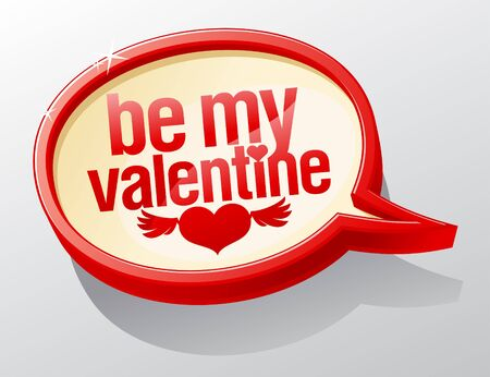 to be: Be My Valentine shiny glass speech bubble. Illustration