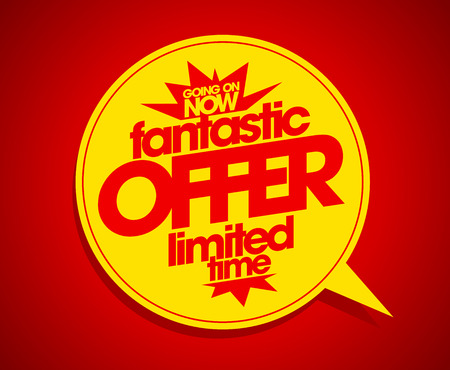offer: Fantastic offer limited time red speech bubble design. Illustration