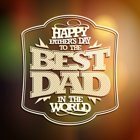 best dad: Retro style typographical card - Happy Fathers day.