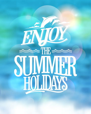 sunny: Enjoy the summer holidays card on a sea water blue backdrop, happy vacation card.