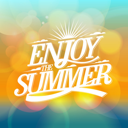 sunshine: Enjoy the summer bright poster on a bokeh backdrop, happy vacation card.