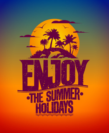 Happy vacation card with tropical island at sunset and silhouettes of dolphins, Enjoy the summer holidays Çizim