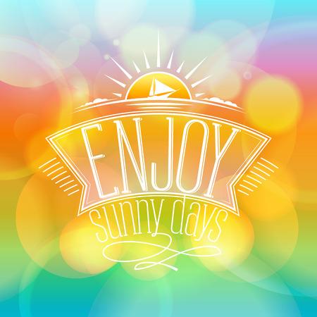 happyness: Enjoy sunny days, happy vacation card on a vibrant boken backdrop Illustration