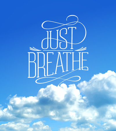 Just breathe, cloudy sky quotes vector card