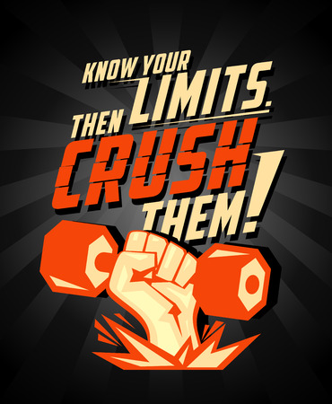 Know your limits, then crush them, quote vector card. Arm with dumbbell, power symbol for body-building.