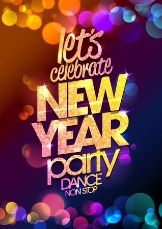 ünneplés: Let`s ünnepelni, szilveszteri party tervezés tarka bokeh fények háttérben.