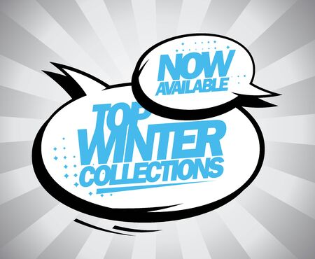 speech: Now available Top winter collections pop-art style design with speech bubbles.