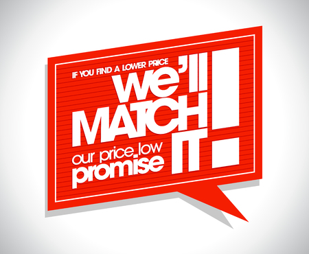 match: Red speech bubble design - If you find a lower price we will match it.