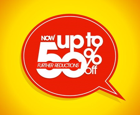 further: Now up to 50 percents off, further reductions sale speech bubble design. Illustration