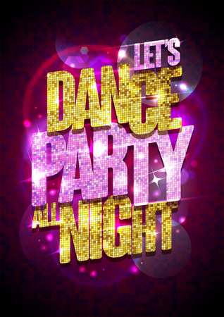 headline: Let`s dance party all night vector poster with chic gold and pink crystals glare headline. Illustration
