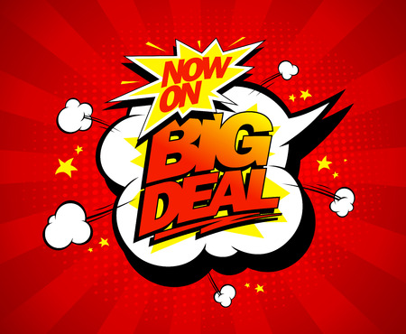 explosive sign: Big deal now on vector illustration in pop-art style
