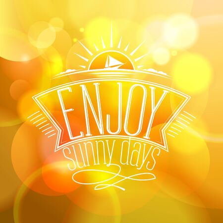 retro postcard: Yellow bokeh quote background - Enjoy sunny days.  Happy vacation card.