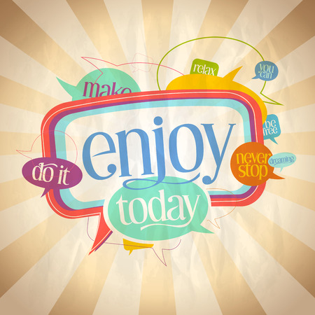 Enjoy today quote motivating card with speech bubbles - do it, never stop dreaming, be free, relax and you can Illustration
