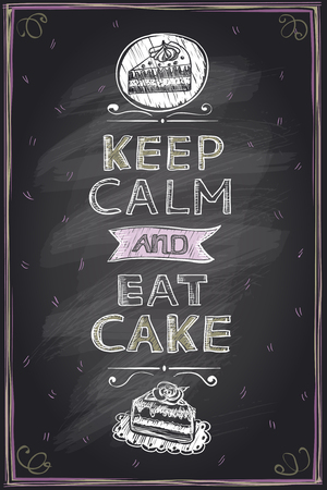 keep up: Keep calm and eat a cake guotes mock up design on a chalkboard Illustration