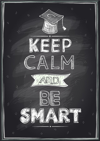 keep up: Keep calm and be smart guotes design, hand drawn on a chalkboard, mock up