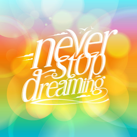 card stop: Quote card - never stop dreaming