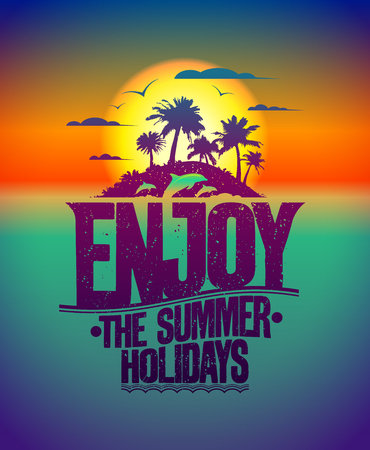 happyness: Enjoy the summer holidays quote design with tropical island and dolphins Illustration