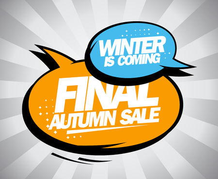 autumn fashion: Final autumn sale, winter is coming advertising design with fashion pop-art speech bubbles