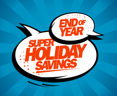 Super holiday savings, end of year sale design concept with speech bubbles Illustration