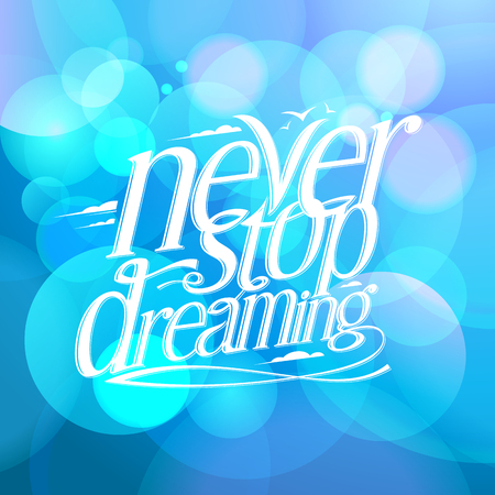 Never stop dreaming blue background quote card Illustration