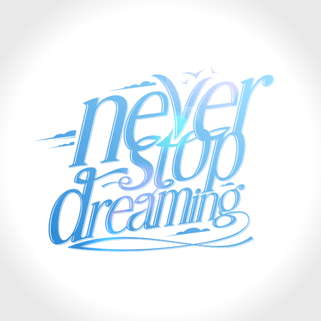 Never stop dreaming, calligraphic text quote card