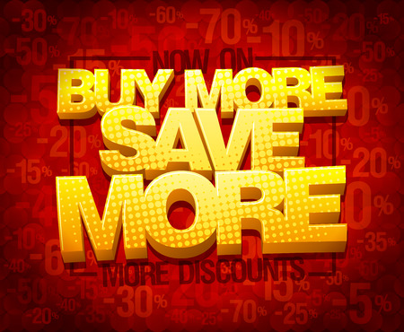 Buy more save more, sale poster concept, vector illustration
