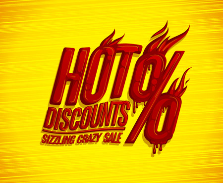 Hot discounts, sizzling crazy sale design concept, red burning and melting text