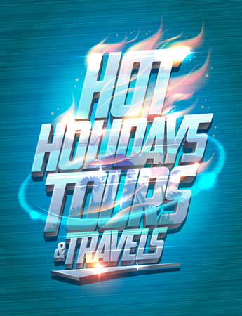 motivator: Hot holidays tours and travels poster, touristic design concept