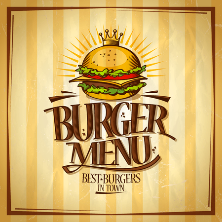 Burger menu, best burgers in town design concept, retro style vector poster with royal crown hamburger Vettoriali