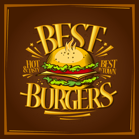 Best burgers menu design, tasty vector poster with hot hamburger