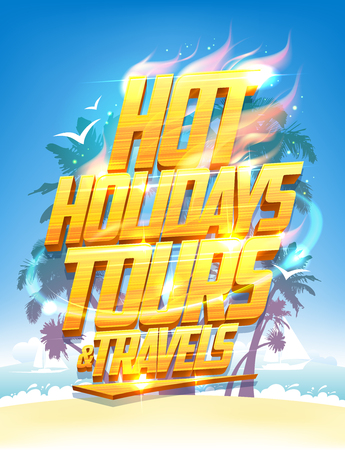 Hot holidays tours and travels vector design concept,  touristic poster with tropical resort on a backdrop Illustration