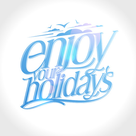 happyness: Enjoy your holidays calligraphic quote card