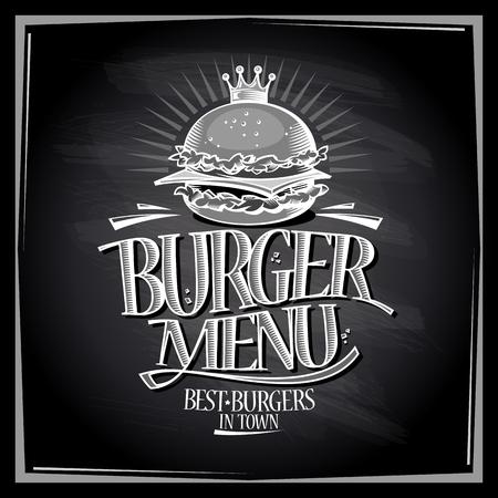 Burger menu chalkboard design, vintage style poster with royal crown hamburger Illustration