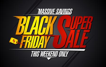 Black Friday super sale, massive savings, vector illustration.