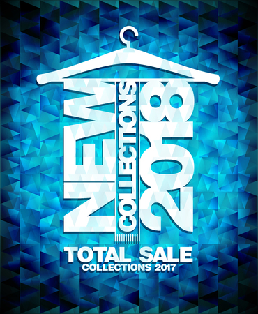 New collections 2018 vector poster, total sale collections 2017 Illustration
