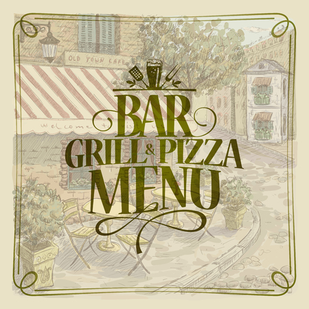 Bar grill and pizza menu, retro style graphic illustration with street cafe on a backdrop