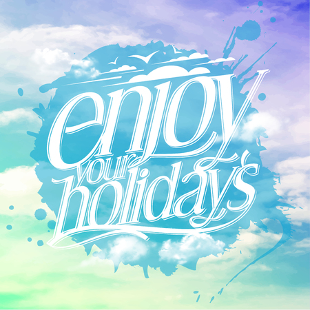 Enjoy your holidays quote card with clear sunny sky