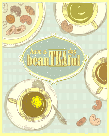 Have a beautiful day, quote card, tea poster, teatime hand drawn vector illustration Banque d'images - 111654048