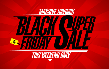 Black friday super sale vector banner, massive savings, this weekend only