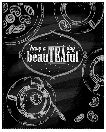 Have a beautiful day, chalkboard quote card, old style tea poster, teatime hand drawn vector illustration, drinks menu
