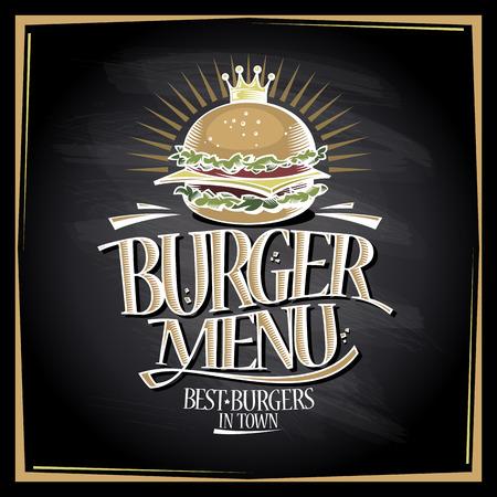 Burger menu chalkboard concept, fast food poster with hamburger and crown, vector illustration