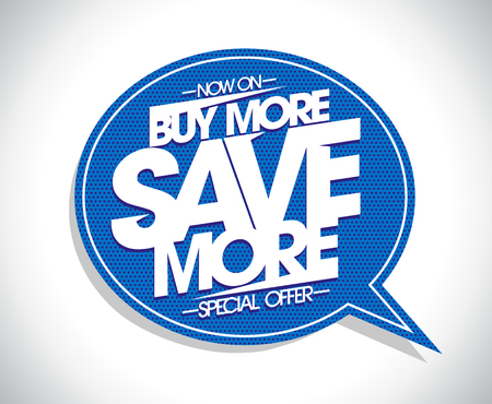 Buy more save more poster concept with speech bubble, special offer vector banner Stok Fotoğraf - 116643231