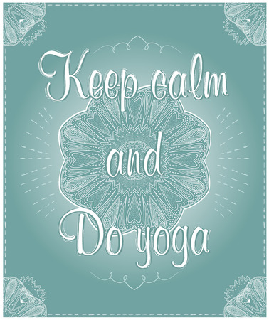 Keep calm and do yoga, quote card, graphic hand drawn vector illustration
