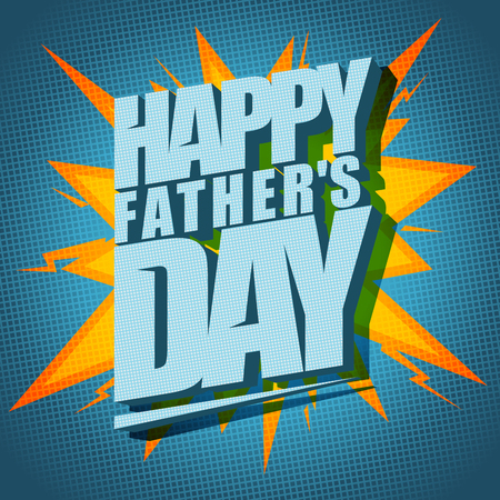 Happy Fathers day typographical design in pop-art style. Eps10
