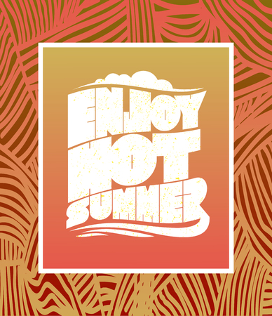 Enjoy hot summer vector poster, summer quote card