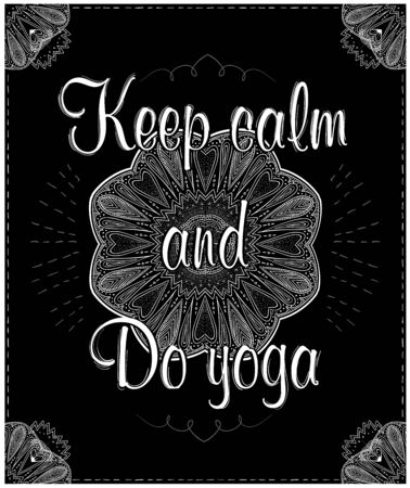 Keep calm and do yoga, vector quote card concept on a chalkboard Illustration