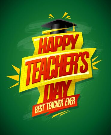 Happy teachers day card with green chalkboard, best teacher ever poster concept