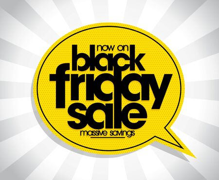 Black friday sale poster design concept with speech bubble, massive savings banner vector illustration