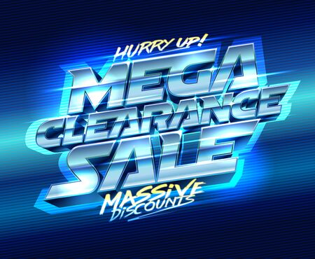 Mega clearance sale, massive discounts, hurry up, vector poster retro futurism style
