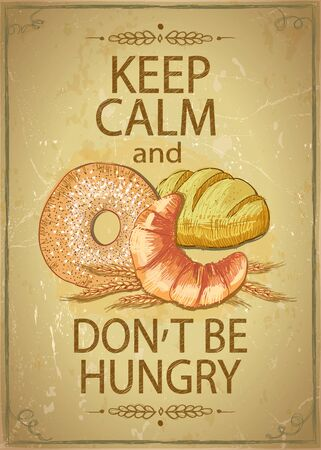 Keep calm and don't be hungry quote card with baked goods - donut, bread and croissant, hand drawn vector sketch illustration